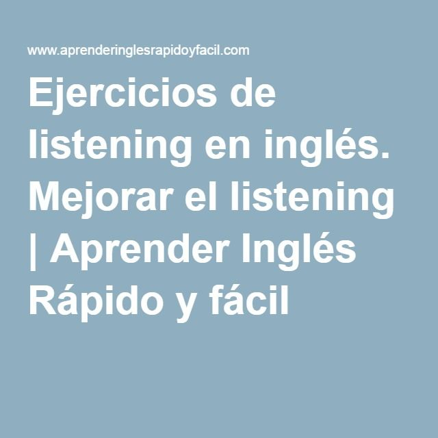 Ejercicios de listening en inglés. Mejorar el listening | Aprender Inglés Rápido y fácil