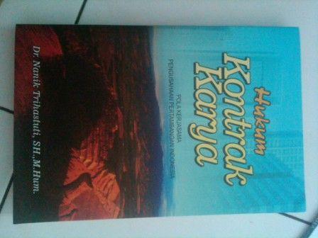 Buku Hukum Kontrak Karya.pola kerjasama pengusahaan pertambangan indonesia. Pengarang Dr. Nanik Trihastuti, SH.,M.Hum