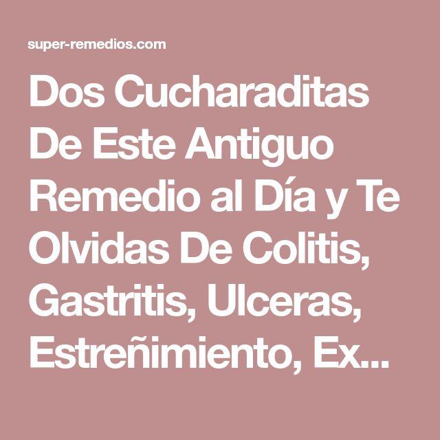 Dos Cucharaditas De Este Antiguo Remedio al Día y Te Olvidas De Colitis, Gastritis, Ulceras, Estreñimiento, Expulsas Piedras….