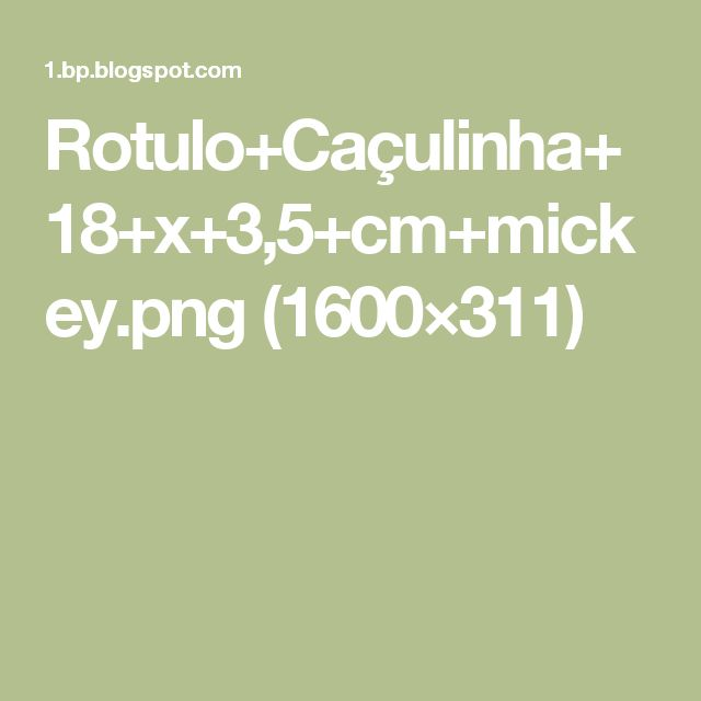Rotulo+Caçulinha+18+x+3,5+cm+mickey.png (1600×311)