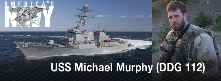 US Navy's newest destroyer named for Navy Seal Lt. Michael Murphy who gave his life in Afghanistan.