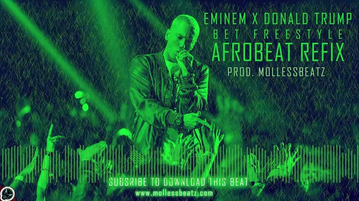 Eminem x Donald Trump - BET Freestyle Cypher (Afrobeats Refix Official Song) Prod. Mollessbeatz - YouTube