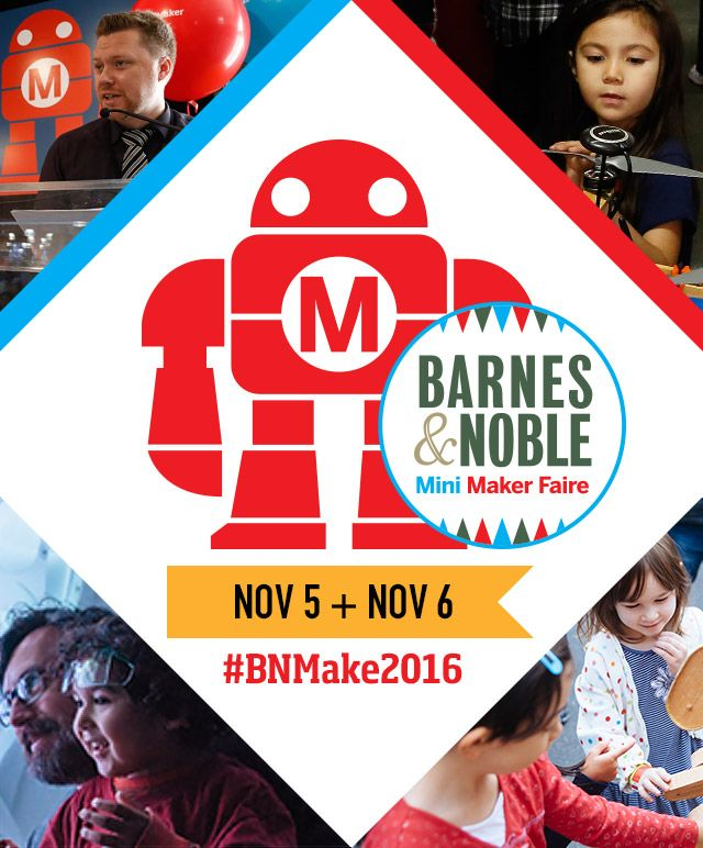 Mini Maker Faire with Barnes & Noble