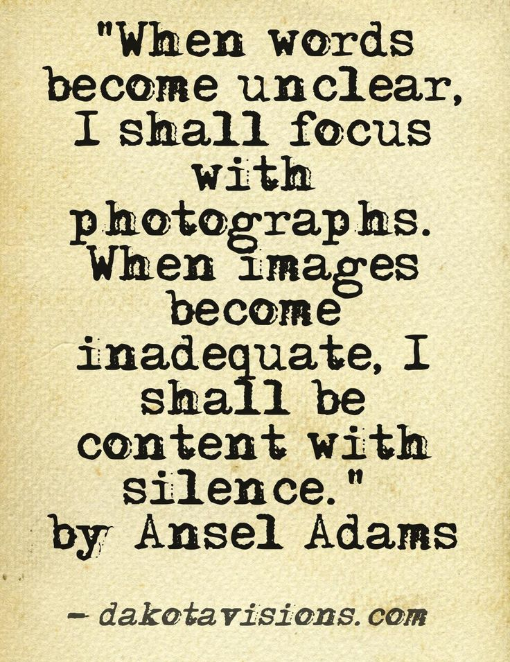 Ansel Adams - #Quote of the Day #photography by Dakota Visions Photography LLC