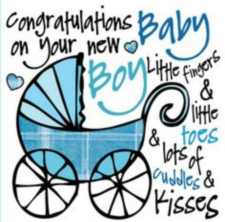 """♡☆ """"Congratulations on your new Baby Boy~Little fingers & little toes & lots of cuddles & kisses!"""" ☆♡"""