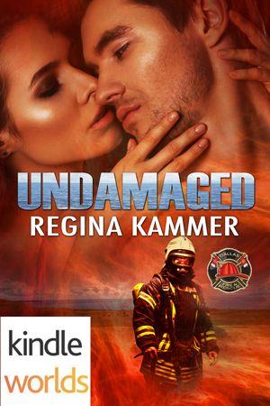 Undamaged by Regina Kammer, a Dallas Fire & Rescue Kindle World novella