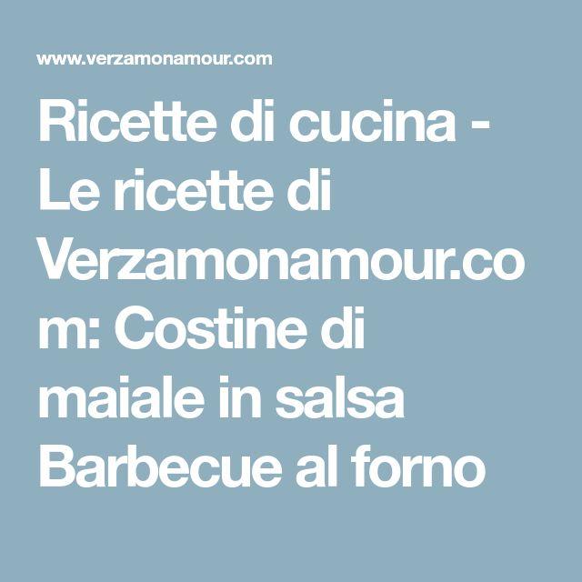 Ricette di cucina - Le ricette di Verzamonamour.com: Costine di maiale in salsa Barbecue al forno