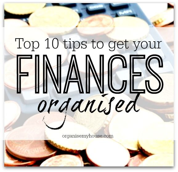 Top 10 tips to get your finances organised - start today