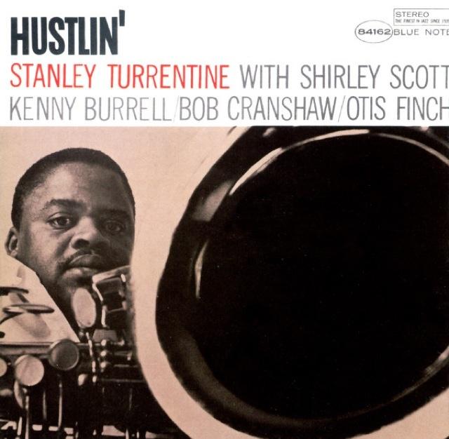 "Stanley Turrentine - ""Hustlin' """