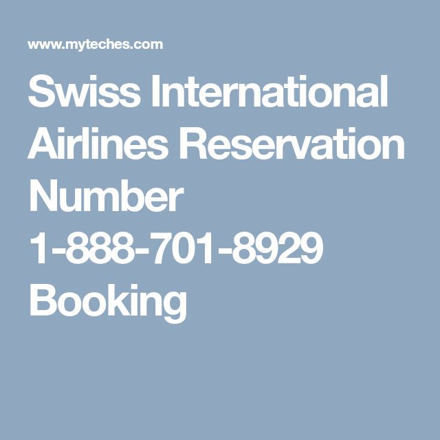 Swiss International Airlines Reservation Number 1-888-701-8929 Booking