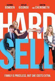 Hard Sell (2016) Ltd. Release May 20, 2016  Starring Kristin Chenowith, Katrina Bowden, Skyler Gisondo