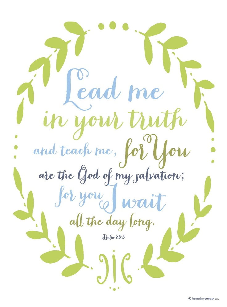Psalm 25:5 - love these scripture art pieces!