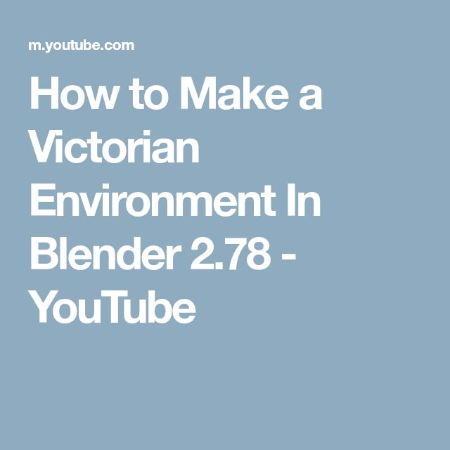 How to Make a Victorian Environment In Blender 2.78 - YouTube
