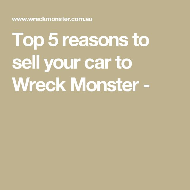 Top 5 reasons to sell your car to Wreck Monster -