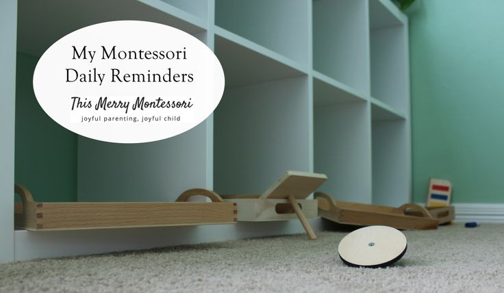 My Montessori Daily Reminders – This Merry Montessori