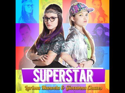 Larissa Manoela - SuperStar ft. Giovanna Chaves ( Trilha Sonora Cúmplices de Um Resgate) - YouTube