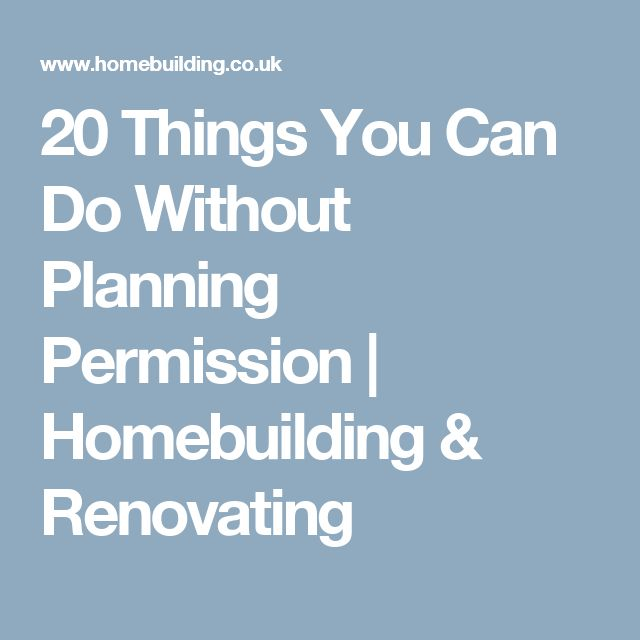 20 Things You Can Do Without Planning Permission | Homebuilding & Renovating