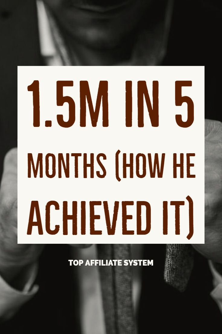 1.5M in 5 months (how he achieved it) – Affiliate
