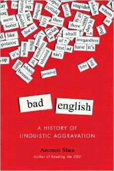 Free download or read online Bad English subtitle a history of linguistic aggravation English language pdf book authorized by Ammon Shea about some common words and phrases of language mistakes.Bad English, A History Of Linguistic Aggravation Pdf Book Free Download