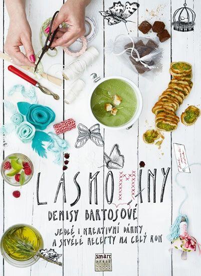 Láskominy Denisy Bartošové - Jedlé i kreativní dárky a skvělé recepty po celý rok - Denisa Bartošová » Levné učebnice