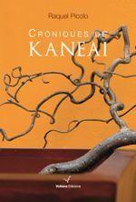 Cròniques de Kaneai. de  Raquel Picolo ed.Voliana Edicions, 2017 N PIC