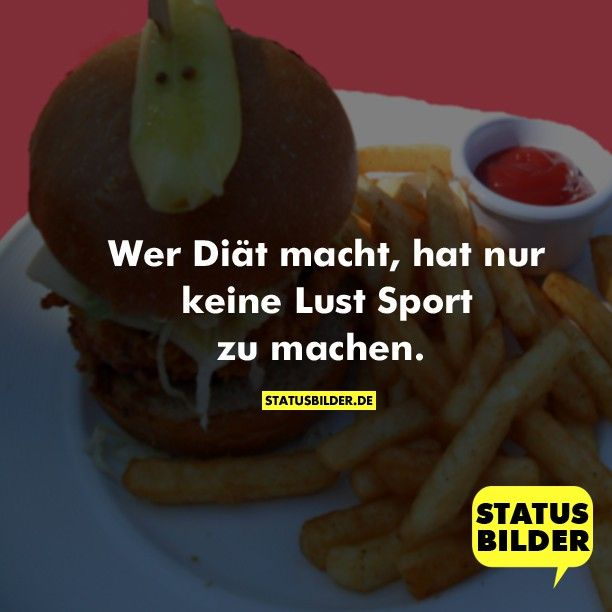 Wer Diät macht, hat nur keine Lust Sport zu machen ...