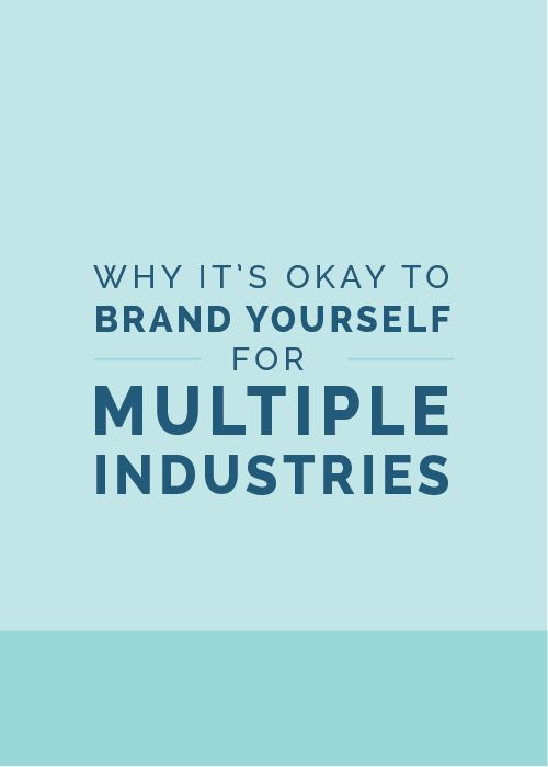 Why It's Okay to Brand Yourself for Multiple Industries