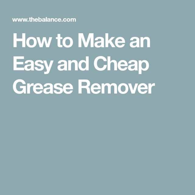 How to Make an Easy and Cheap Grease Remover