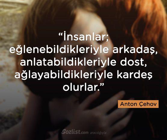 İnsanlar, eğlenebildikleriyle arkadaş, anlatabildikleriyle dost, ağlayabildikleriyle kardeş olurlar. #anton #çehov #sözleri  #şair #yazar #kitap #özlü #anlamlı #sözler