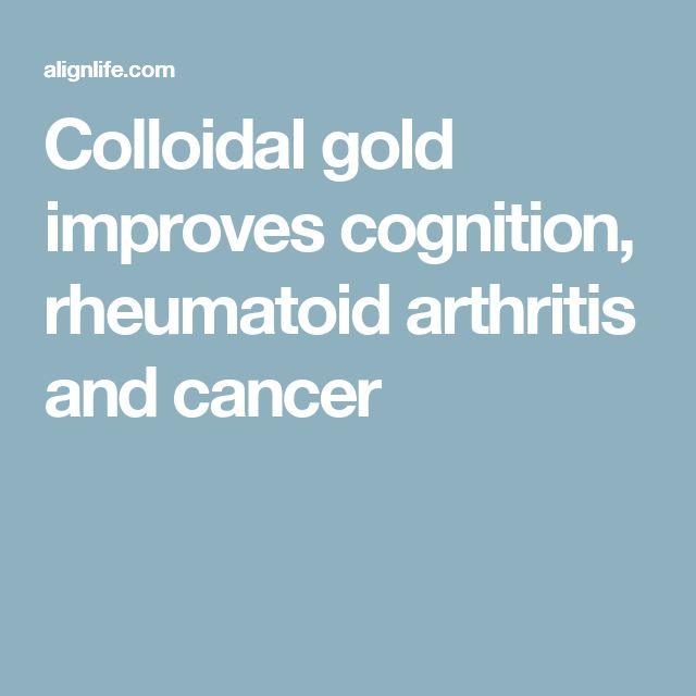 Colloidal gold improves cognition, rheumatoid arthritis and cancer