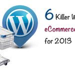 6 Killer WordPress eCommerce Themes for 2013