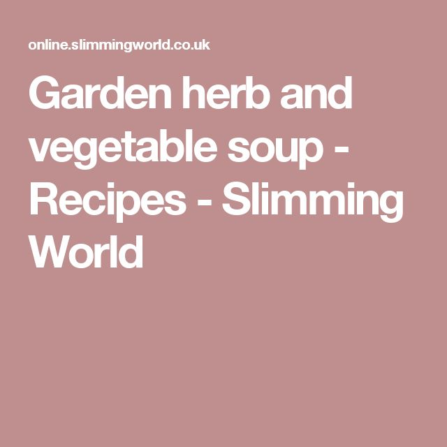 Garden herb and vegetable soup - Recipes - Slimming World