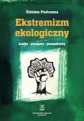 Wydawnictwo Naukowe Scholar :: :: EKSTREMIZM EKOLOGICZNY: Źródła, przejawy, perspektywy