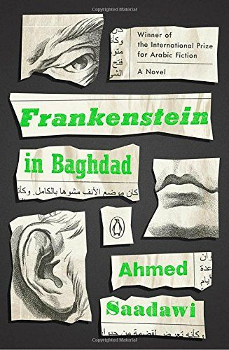 Frankenstein in Baghdad: A Novel by Ahmed Saadawi https://www.amazon.com/dp/0143128795/ref=cm_sw_r_pi_dp_U_x_NO4AAbCF9AT59