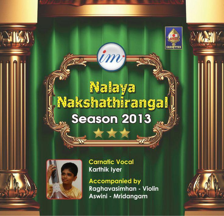 Nalaya Nakshathirangal - Season 2013  Carnatic Vocal By Karthik Iyer