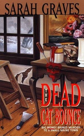 The Dead Cat Bounce (1998) (The first book in the Home Repair is Homicide Mystery series) A novel by Sarah Graves