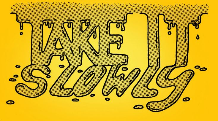 Take it slowly - Timothy Goodman, Day seventeen on 40 Days of Dating, lettering by JOON MO KANG