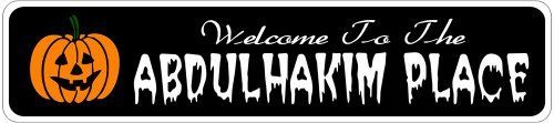 ABDULHAKIM PLACE Lastname Halloween Sign - Welcome to Scary Decor, Autumn, Aluminum - 4 x 18 Inches by The Lizton Sign Shop. $12.99. Aluminum Brand New Sign. Predrillied for Hanging. 4 x 18 Inches. Rounded Corners. Great Gift Idea. ABDULHAKIM PLACE Lastname Halloween Sign - Welcome to Scary Decor, Autumn, Aluminum 4 x 18 Inches - Aluminum personalized brand new sign for your Autumn and Halloween Decor. Made of aluminum and high quality lettering and graphics. Made to last for y...