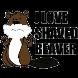 I LOVE SHAVED BEAVER T-SHIRT Better Than Pants!