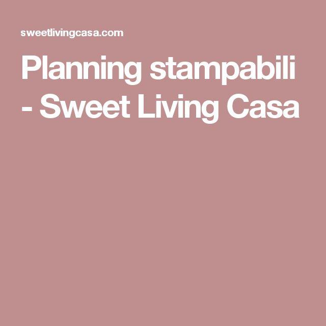 Planning stampabili - Sweet Living Casa