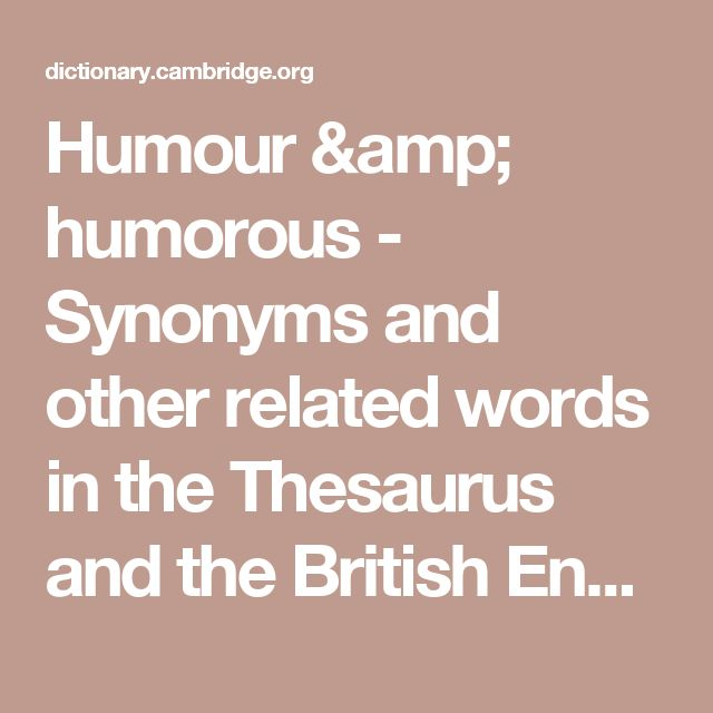 Humour & humorous - Synonyms and other related words in the Thesaurus and the British English Dictionary - Cambridge Dictionary (US)