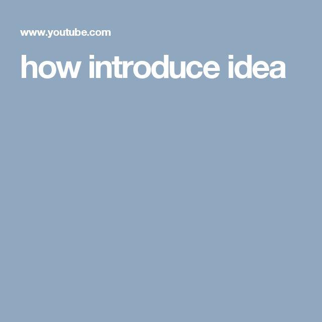 how introduce idea