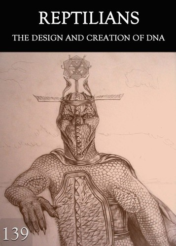 http://eqafe.com/p/reptilians-the-design-and-creation-of-dna-part-139 The Secrets about the Design, creation and purposes of DNA.