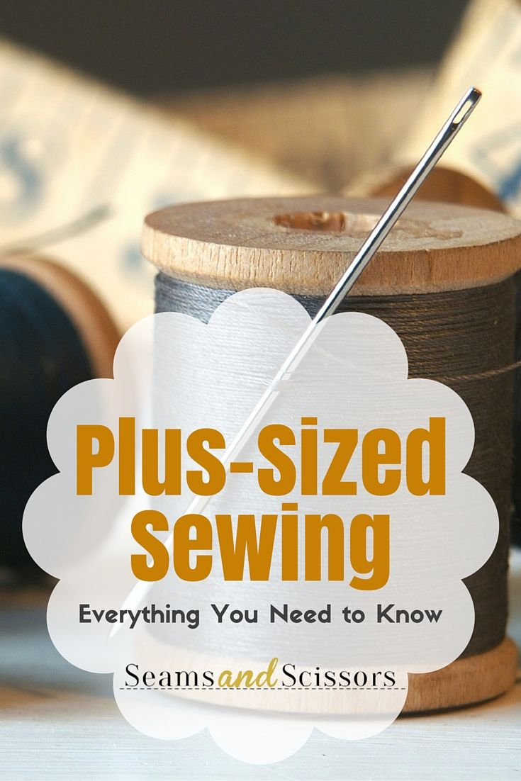 Everything you need to know about plus-sized sewing. #LetsSew
