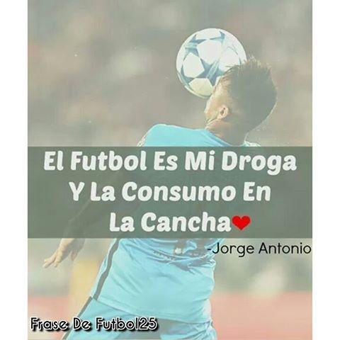 El Futbol Mi Droga Favorita ❤  #frasesdefutbol #amorporelfutbol #neymarjr #neymar #fcbarcelona #Barcelona #pasion #pasionporelfutbol #frases #footbal #soccer