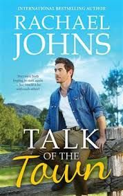 Title: Talk of the Town Author:  Rachael Johns Published: April 24th 2017 Publisher: Harlequin Books Australia Pages: 416 Genres:  Fiction, Contemporary, Romance RRP: $29.99 Rating: 5 stars Lawson …