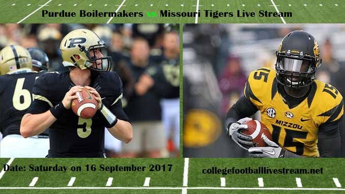 Purdue Boilermakers vs Missouri Tigers Live Stream Teams: Boilermakers vs Tigers Time: TBA Week-3 Date: Saturday on 16 September 2017 Location: Memorial Stadium/Faurot Field, Columbia, MO TV: ESPN NETWORK Purdue Boilermakers vs Missouri Tigers Live Stream Watch College Football Live Streaming...