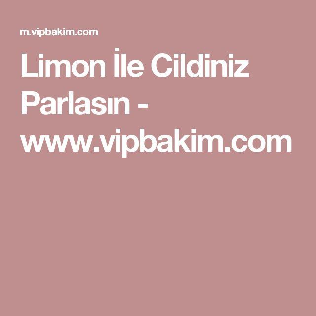 Limon İle Cildiniz Parlasın - www.vipbakim.com