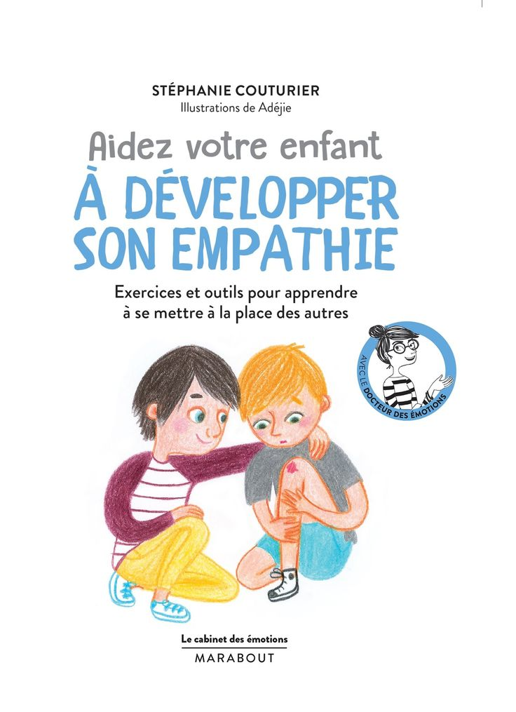 Help your child develop empathy: exercises and tools to learn how to put oneself in others' shoes