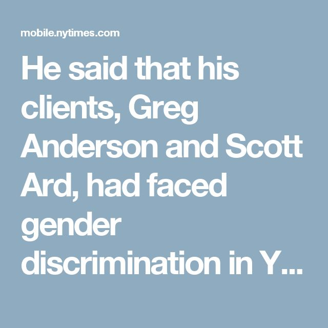 """He said that his clients, Greg Anderson and Scott Ard, had faced gender discrimination in Yahoo's media teams and that other teams like cars were headed by women, which to Mr. Parsons was a sign of problems.  """"No eyebrows are going to rise if a woman heads up fashion,"""" Mr. Parsons said. """"But we're talking about women staffing positions — things like autos — where it cannot be explained other than manipulation."""""""